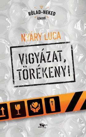 Nyári Luca Vigyázat, törékeny! - referencia könyv