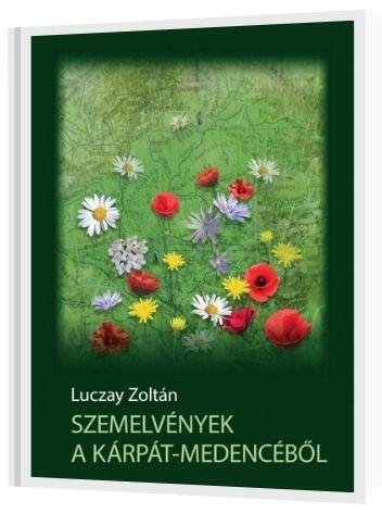 Luczay Zoltán Szemelvények a Kárpát-medencéből
