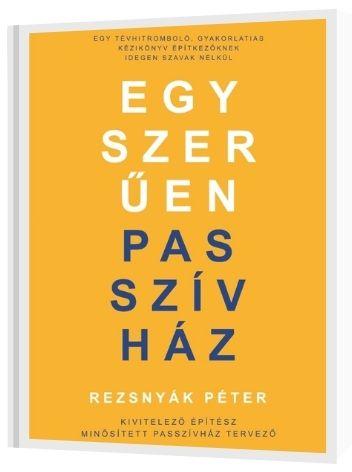 Rezsnyák Péter könyve: Egyszerűen passzívház