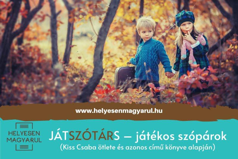 Jástszótárs - helyesírási teszt két erdőben barangoló gyerekkel
