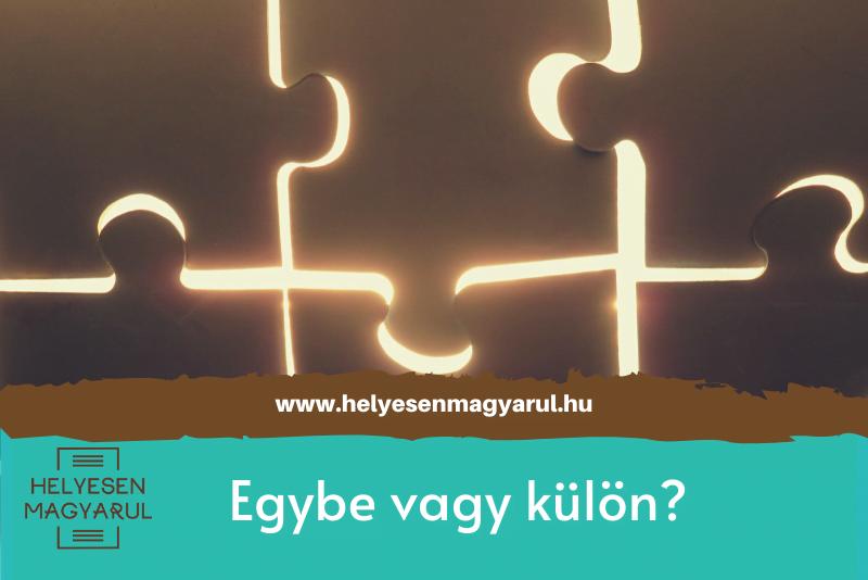 Puzzle darabok, egybe vagy különírás teszthez